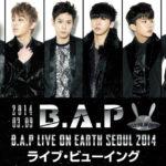 B.A.P LIVE ON EARTH SEOUL 2014ライブ・ビューイング