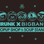 「KRUNK×BIGBANG POPUP SHOP」&「KRUNK×BIGBANG SOUP STAND」、 福岡天神ビブレよりグランドオープン!全4都市にて開催!